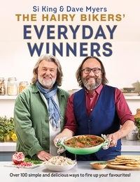 Hairy Bikers - The Hairy Bikers' Everyday Winners - 100 simple and delicious recipes to fire up your favourites!.