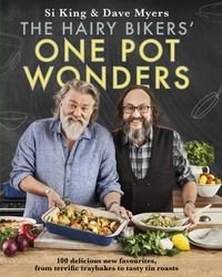 Hairy Bikers - The Hairy Bikers' One Pot Wonders - Over 100 delicious new favourites, from terrific tray bakes to roasting tin treats!.