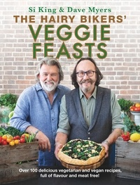Hairy Bikers - The Hairy Bikers' Veggie Feasts - Over 100 delicious vegetarian and vegan recipes, full of flavour and meat free!.