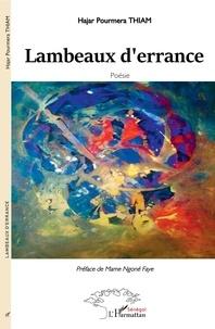 Hajar Pourmera Thiam - Lambeaux d'errance.