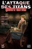 Hajime Isayama et Ryô Suzukaze - L'attaque des titans - Before the fall Tome 15 : .