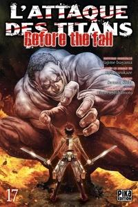 Téléchargement d'ebooks gratuits en anglais L'attaque des titans - Before the fall Tome 17