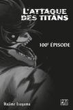 Hajime Isayama - L'Attaque des Titans Chapitre 100.