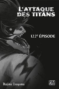 Téléchargez le livre de google books en ligne L'Attaque des Titans Chapitre 122