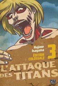 Hajime Isayama - L'Attaque des Titans Edition Colossale T03.