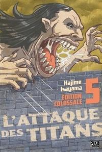 Hajime Isayama - L'Attaque des Titans Edition Colossale T05.