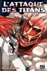 Hajime Isayama - L'Attaque des Titans T01.