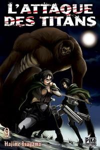 Hajime Isayama - L'Attaque des Titans T09.