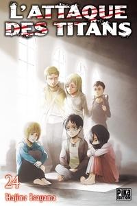 Hajime Isayama - L'attaque des titans Tome 24 : .