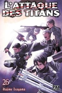 Hajime Isayama - L'attaque des titans Tome 26 : .