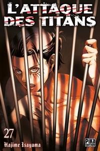 Hajime Isayama - L'attaque des titans Tome 27 : .