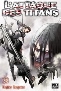 Hajime Isayama - L'attaque des titans Tome 33 : .