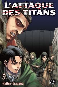 Hajime Isayama - L'attaque des titans Tome 5 : .