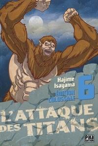 Hajime Isayama - L'attaque des titans Tome 6 : Edition Colossale.