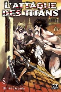 Hajime Isayama - L'attaque des titans Tome 8 : .