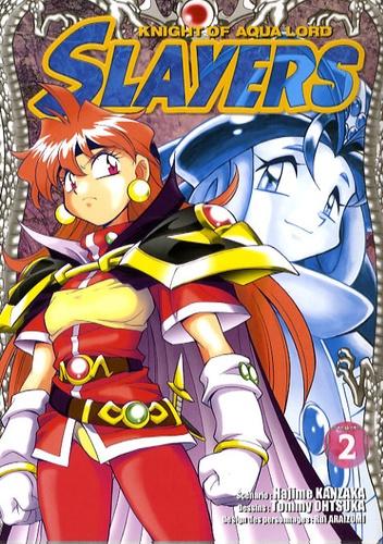 Hajime Kanzaka et Tommy Ohtsuka - Slayers The Knight of Aqua Lord Tome 2 : .