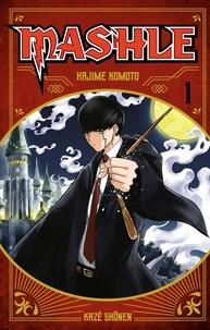 Hajime Komoto - Mashle Tome 1 : Mash Burnedead et ses muscles d'enfer.