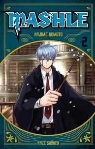 Hajime Komoto - Mashle Tome 2 : Mash Burnedead et la magie de fer.