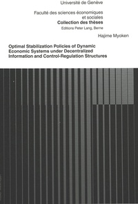 Hajime Myoken - Optimal Stabilization Policies of Dynamic Economic Systems under Decentralized Information and Control-Regulation Structures.