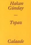 """Hakan Günday - Topaz - """"Tout compris""""."""