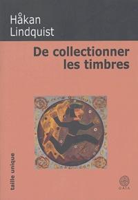 Hakan Lindquist - De collectionner les timbres.
