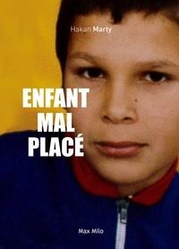 Hakan Marty - Enfant mal placé.