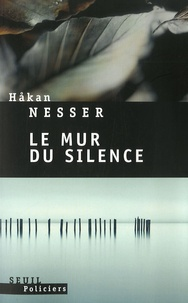 Hakan Nesser - Le mur du silence.