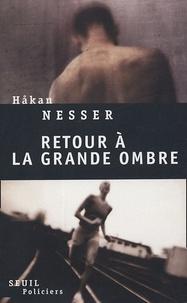 Hakan Nesser - Retour à la grande ombre.
