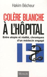 Deedr.fr Colère blanche à l'hôpital - Entre utopie et réalité : Chroniques d'un médecin engagé Image