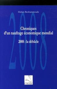 Hakim Ben Hammouda - Chroniques d'un naufrage économique mondial - 2008 : la débâcle.