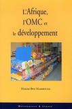 Hakim Ben Hammouda - L'Afrique, l'OMC et le développement.