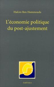 Hakim Ben Hammouda - L'économie politique du post-ajustement.