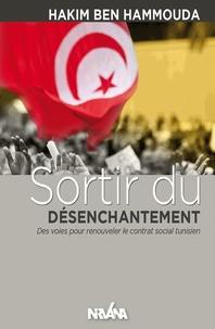 Hakim Ben Hammouda - Sortir du désenchantement - Des voies pour renouveler le contrat social tunisien.