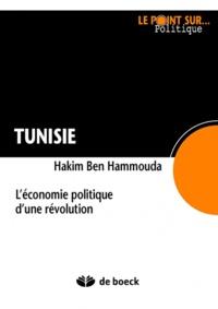 Hakim Ben Hammouda - Tunisie - Economie politique d'une révolution.