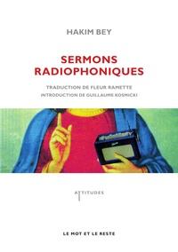 Hakim Bey - Sermons radiophoniques.