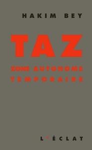 Hakim Bey - TAZ. - Zone autonome temporaire.