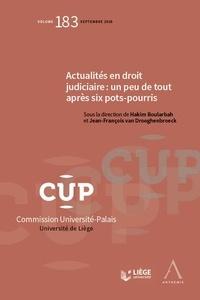 Hakim Boularbah et Jean-François Van Drooghenbroeck - Actualités en droit judiciaire : un peu de tout après six pots-pourris.