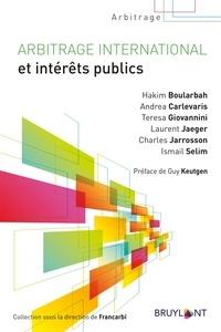 Hakim Boularbah et Andrea Carlevaris - Arbitrage international et intérêts publics.