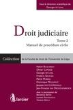 Hakim Boularbah et Olivier Caprasse - Droit judiciaire - Tome 2 : Manuel de procédure civile.