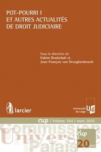 Hakim Boularbah et Jean-François Van Drooghenbroeck - Pot-pourri 1 et autres actualités de droit judiciaire.