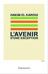 Hakim El Karoui - L'avenir d'une exception.
