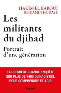 Hakim El Karoui et Benjamin Hodayé - Les militants du djihad - Portrait d'une génération.