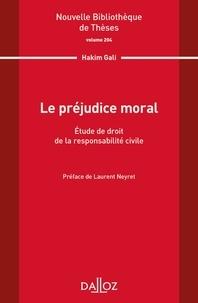 Hakim Gali - Le préjudice moral - Etude de droit de la responsabilité civile.