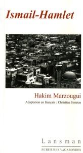 Hakim Marzougui - Ismail-Hamlet ou la vengeance du laveur de cadavre.