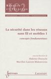 Hakima Chaouchi - La sécurité dans les réseaux sans fil et mobiles Pack en 3 volumes : Tome 1, Concepts fondamentaux ; Tome 2, Technologies du marché ; Tome 3, Technologies émergentes.