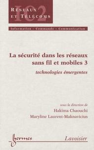 La sécurité dans les réseaux sans fil et mobiles - Tome 3, Technologies émergentes.pdf