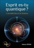 Hakima Pepion - Esprit es-tu quantique ? - L'au-delà face à la Science.