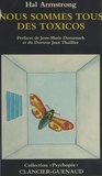 Hal Armstrong - Nous sommes tous des toxicos.