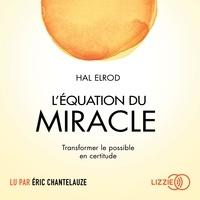 Hal Elrod et Eric CHANTELAUZE - L'équation du miracle.