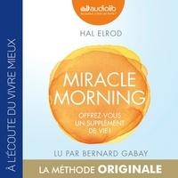 Nouvelle version Miracle Morning  - Offrez-vous un supplément de vie ! 9782367625331 (Litterature Francaise) par Hal Elrod